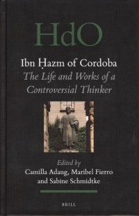 Ibn Hazm. The life and works of a controversial thinker